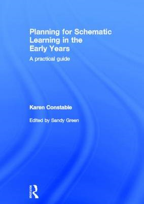 Planning for Schematic Learning in the Early Years: A Practical Guide (BOK)