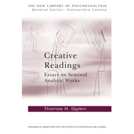 Creative Readings: Essays on Seminal Analytic Works (BOK)