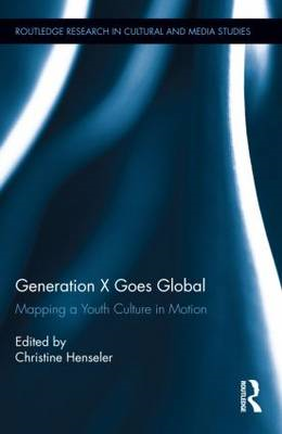 Generation X Goes Global: Mapping a Youth Culture in Motion (BOK)