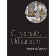 Cinematic Urbanism: A History of the Modern from Reel to Real (BOK)