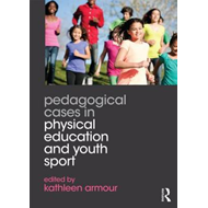 Pedagogical Cases in Physical Education and Youth Sport (BOK)