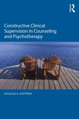 Constructive Clinical Supervision in Counseling and Psychoth (BOK)