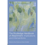 Routledge Handbook of Attachment: Implications and Intervent (BOK)