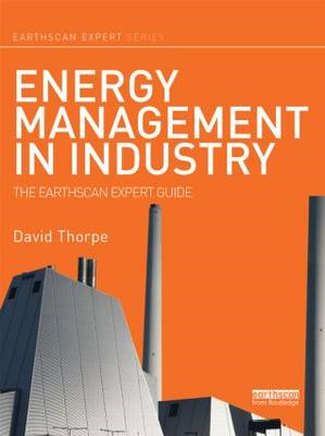 Energy Management in Industry: The Earthscan Expert Guide (BOK)