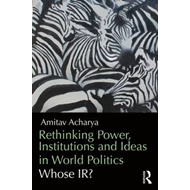 Rethinking Power, Institutions and Ideas in World Politics (BOK)