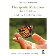 Therapeutic Metaphors for Children and the Child Within (BOK)