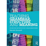 Teaching Grammar, Structure and Meaning (BOK)