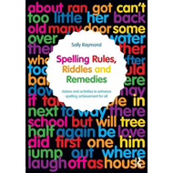 Spelling Rules, Riddles and Remedies (BOK)