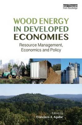 Wood Energy in Developed Economies: Resource Management, Economics and Policy (BOK)