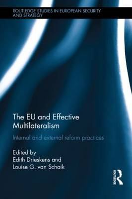 The EU and Effective Multilateralism: Internal and external reform practices (BOK)