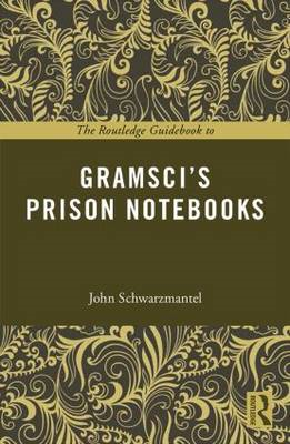 Routledge Guidebook to Gramsci's Prison Notebooks (BOK)