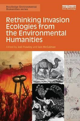 Rethinking Invasion Ecologies from the Environmental Humanities (BOK)