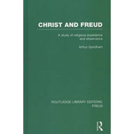 Christ and Freud: A Study of Religious Experience and Observance (BOK)