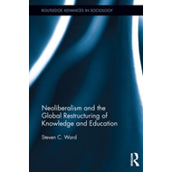 Neoliberalism and the Global Restructuring of Knowledge and Education (BOK)