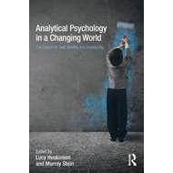 Analytical Psychology in a Changing World: The search for se (BOK)