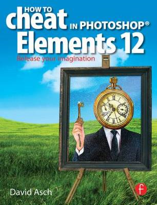 How To Cheat in Photoshop Elements 12 (BOK)