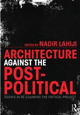 Architecture Against the Post-Political (BOK)