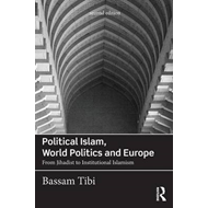 Political Islam, World Politics and Europe (BOK)