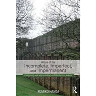 Allure of the Incomplete, Imperfect, and Impermanent (BOK)