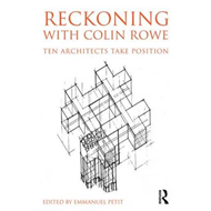 Reckoning with Colin Rowe (BOK)