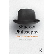 Shadow Philosophy: Plato's Cave and Cinema (BOK)