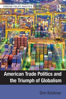 American Trade Politics and the Triumph of Globalism (BOK)