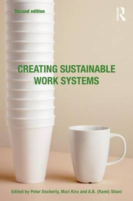 Creating Sustainable Work Systems: Developing Social Sustainability (BOK)