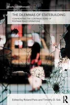 The Dilemmas of Statebuilding: Confronting the Contradictions of Postwar Peace Operations (BOK)