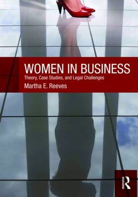 Women in Business: Theory, Case Studies, and Legal Challenges (BOK)