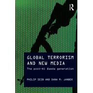 Global Terrorism and New Media: The Post Al-Qaeda Generation (BOK)