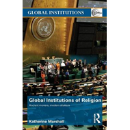 Global Institutions of Religion: Ancient Movers, Modern Shakers (BOK)