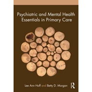 Psychiatric and Mental Health Essentials in Primary Care (BOK)