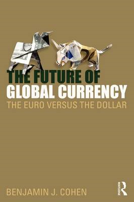 The Future of Global Currency: The Euro Versus the Dollar (BOK)