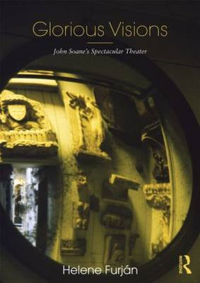 Glorious Visions: John Soane's Spectacular Theater (BOK)