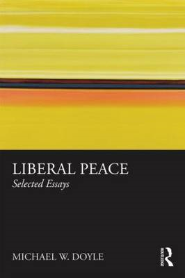 Liberal Peace: Selected Essays (BOK)