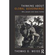Thinking About Global Governance: Why People and Ideas Matter (BOK)