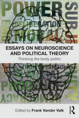 Essays on Neuroscience and Political Theory: Thinking the Body Politic (BOK)