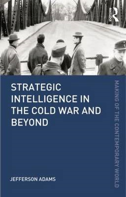 Strategic Intelligence in the Cold War and Beyond (BOK)
