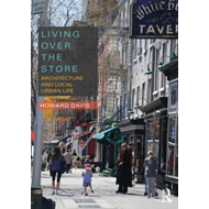 Living Over the Store: Architecture and Local Urban Life (BOK)