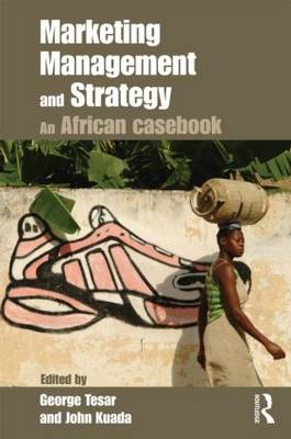 Marketing Management and Strategy: An African Casebook (BOK)