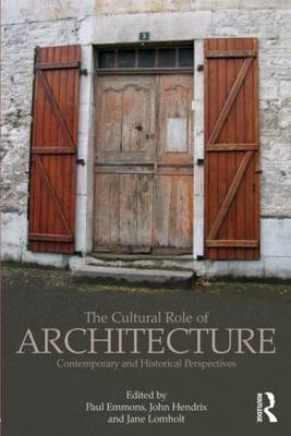 The Cultural Role of Architecture: Contemporary and Historical Perspectives (BOK)