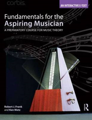 Fundamentals for the Aspiring Musician: A Preparatory Course for Music Theory (BOK)