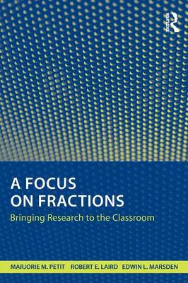A Focus on Fractions: Bringing Research to the Classroom (BOK)