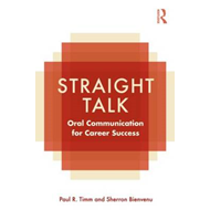 Straight Talk: Oral Communication for Career Success (BOK)