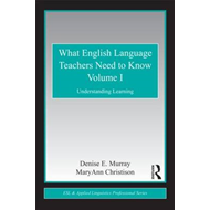 What English Language Teachers Need to Know: Understanding Learning: v. 1 (BOK)