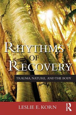 Rhythms of Recovery: Trauma, Nature, and the Body (BOK)