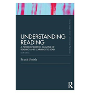 Understanding Reading: A Psycholinguistic Analysis of Reading and Learning to Read (BOK)