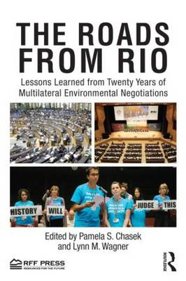 The Roads from Rio: Lessons Learned from Twenty Years of Multilateral Environmental Negotiations (BOK)