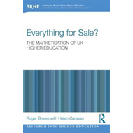 Everything for Sale? The Marketisation of UK Higher Educatio (BOK)