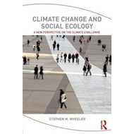 Climate Change and Social Ecology: A New Perspective on the Climate Challenge (BOK)
